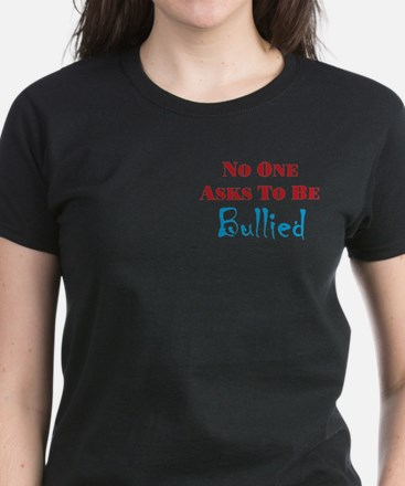No one asks to be bullied Women's Dark T-Shirt