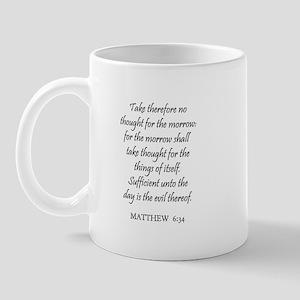 MATTHEW  6:34 Mug