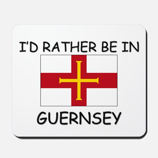I D Rather Be In Guernsey Mousepad