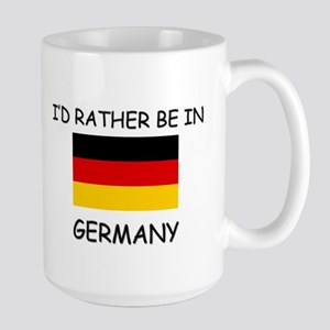 I'd rather be in Germany Large Mug