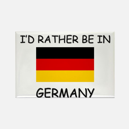 I'd rather be in Germany Rectangle Magnet