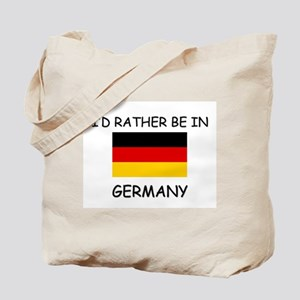 I'd rather be in Germany Tote Bag