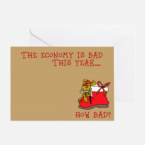 The Econmomy Is Bad Greeting Card