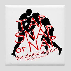 TAP SNAP OR NAP, THE CHOICE I Tile Coaster