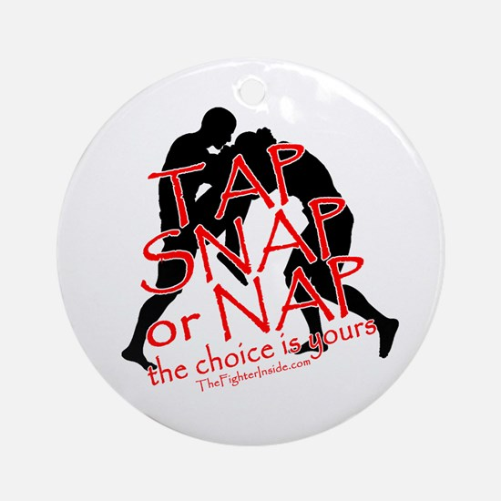 TAP SNAP OR NAP, THE CHOICE I Ornament (Round)