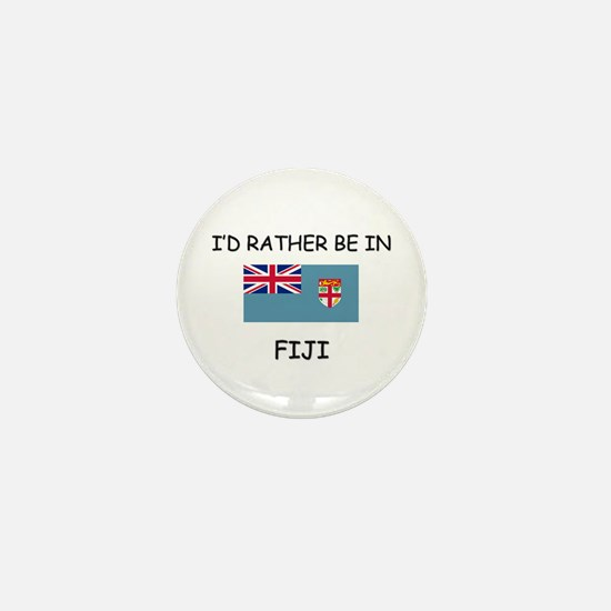 I'd rather be in Fiji Mini Button