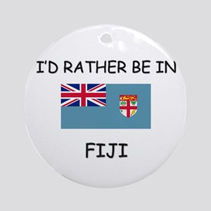I'd rather be in Fiji Ornament (Round)
