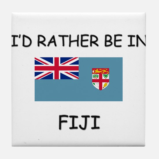 I'd rather be in Fiji Tile Coaster