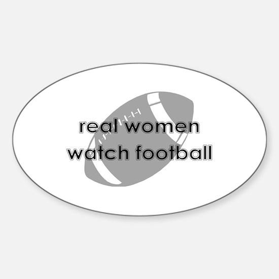 Real Women Watch Football Sticker (Oval)