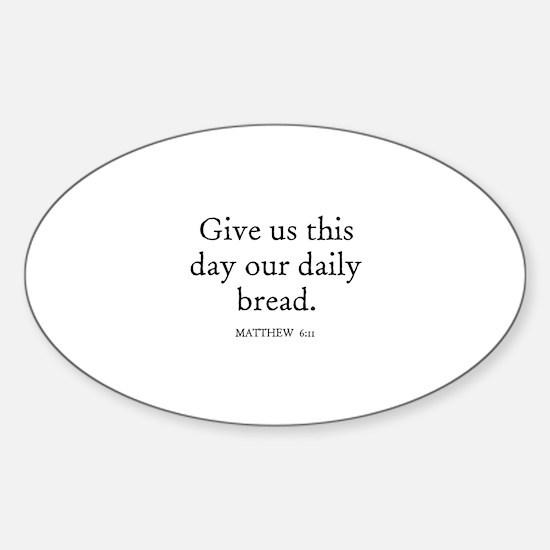 MATTHEW 6:11 Oval Decal