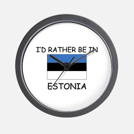 I'd rather be in Estonia Wall Clock