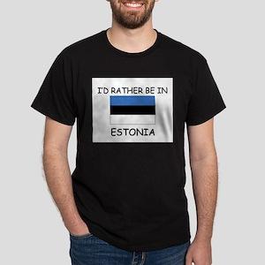 I'd rather be in Estonia Dark T-Shirt