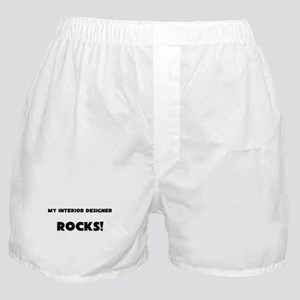 MY Interior Designer ROCKS! Boxer Shorts