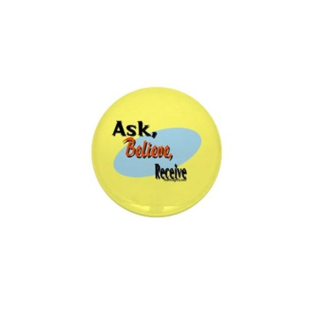 Ask, Believe, Receive Mini Button (10 pack)