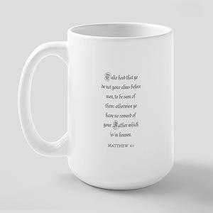 MATTHEW  6:1 Large Mug