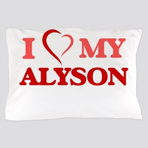 I love my Alyson Pillow Case