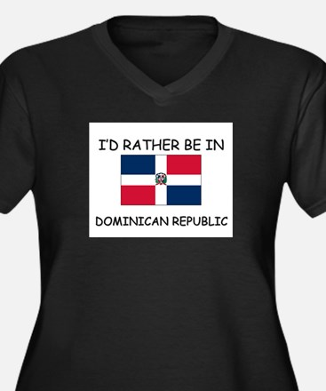 I'd rather be in Dominican Republic Women's Plus S