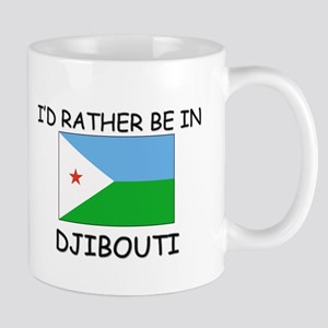 I'd rather be in Djibouti Mug