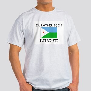 I'd rather be in Djibouti Light T-Shirt