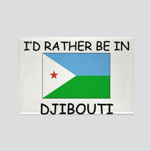 I'd rather be in Djibouti Rectangle Magnet