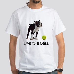 Boston Terrier Life White T-Shirt