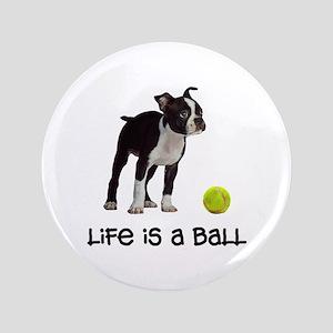 Boston Terrier Life Button