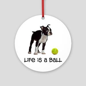 Boston Terrier Life Round Ornament