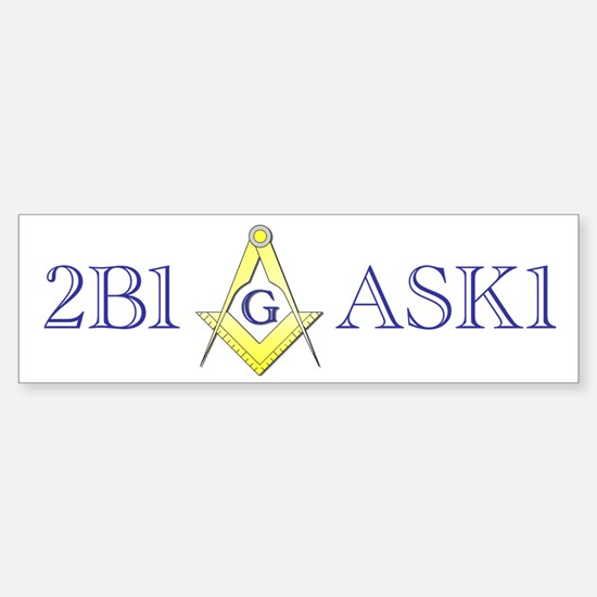 2B1ASK1 Bumper Bumper Bumper Sticker