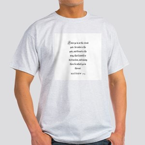 MATTHEW  7:13 Ash Grey T-Shirt