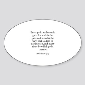 MATTHEW 7:13 Oval Sticker