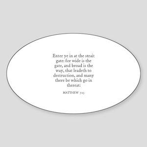 MATTHEW 7:13 Oval Sticker