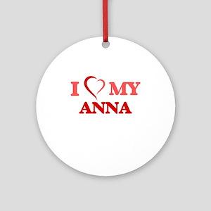 I love my Anna Round Ornament
