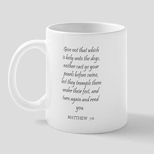 MATTHEW  7:6 Mug