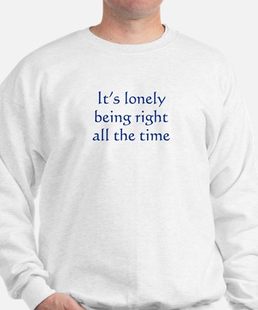 Lonely Being Right Sweatshirt