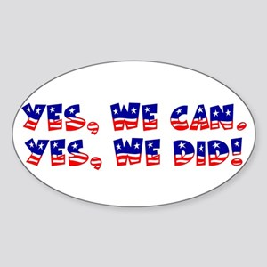 Yes, We Did! Oval Sticker