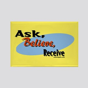 Ask, Believe, Receive Rectangle Magnet
