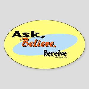 Ask, Believe, Receive Oval Sticker