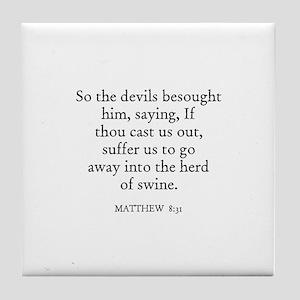 MATTHEW  8:31 Tile Coaster