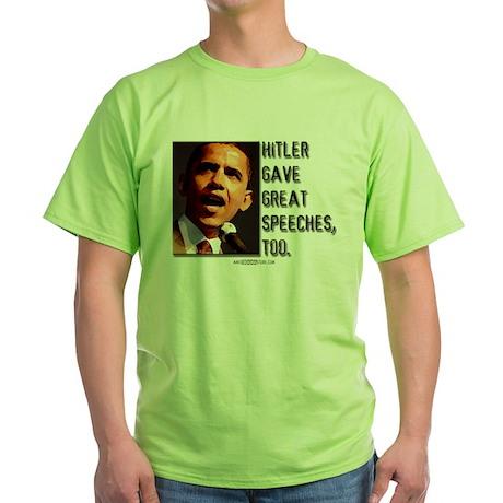 Hitler gave great speeches Green T-Shirt
