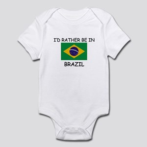 I'd rather be in Brazil Infant Bodysuit