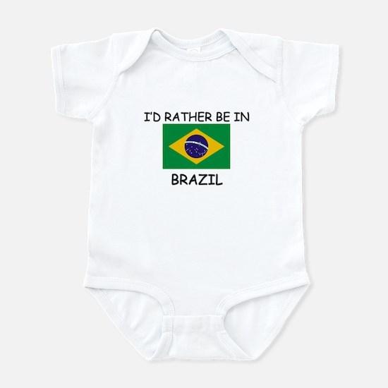 I'd rather be in Brazil Infant Bodysuit