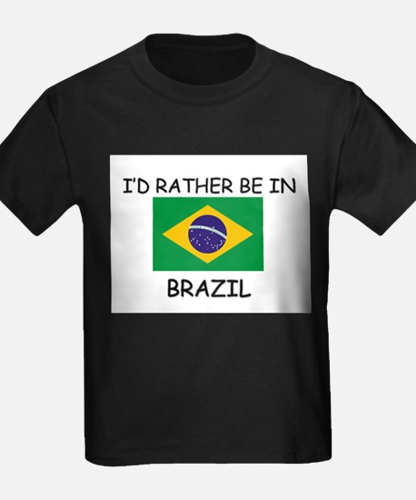 I'd rather be in Brazil T
