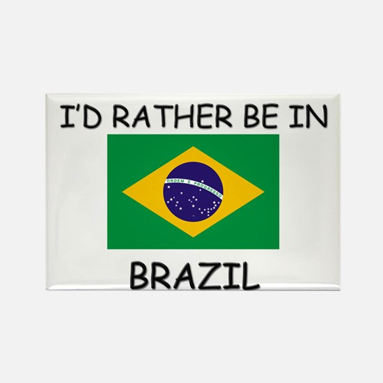 I'd rather be in Brazil Rectangle Magnet