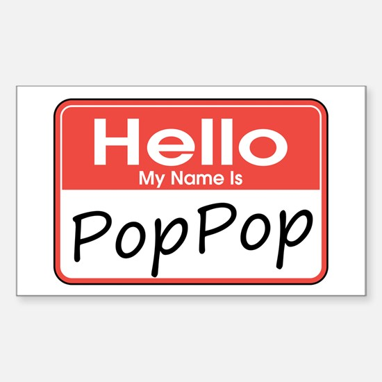 Hello, My name is PopPop Rectangle Decal