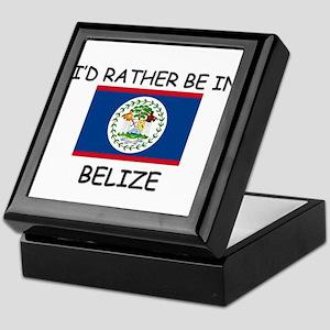 I'd rather be in Belize Keepsake Box