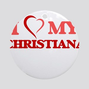 I love my Christiana Round Ornament