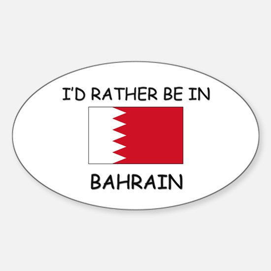 I'd rather be in Bahrain Oval Decal