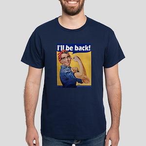 I'll Be Back! Dark T-Shirt