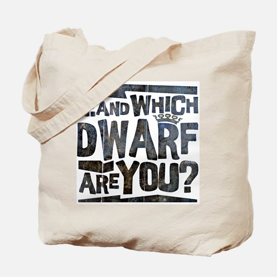 And Which Dwarf Are You? Tote Bag