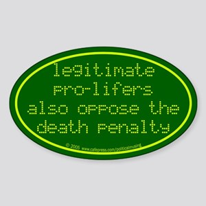 Legitimate pro-lifers. Oval Sticker